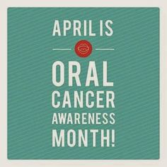 Oral Cancer Month